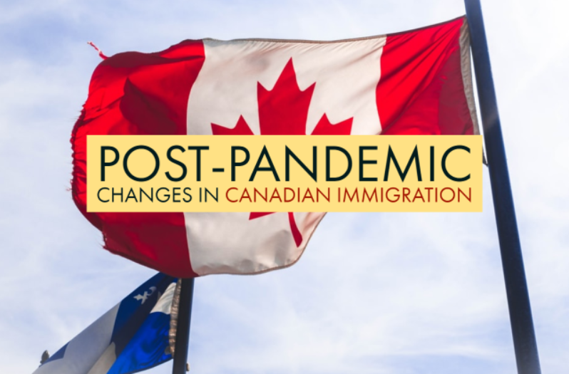 Post-pandemic changes in Canadian Immigration system – Myths and Reality