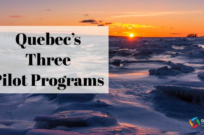 Quebec's Three Pilot Programs: New immigration pathways